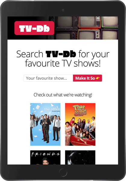 "Screen capture of the TV-Db demo app on an iPad. Text in the middle of the screen reads, ""Search TV-Db for your favourite TV shows!"" A search form is below, along with a few quick links to TV show info pages."